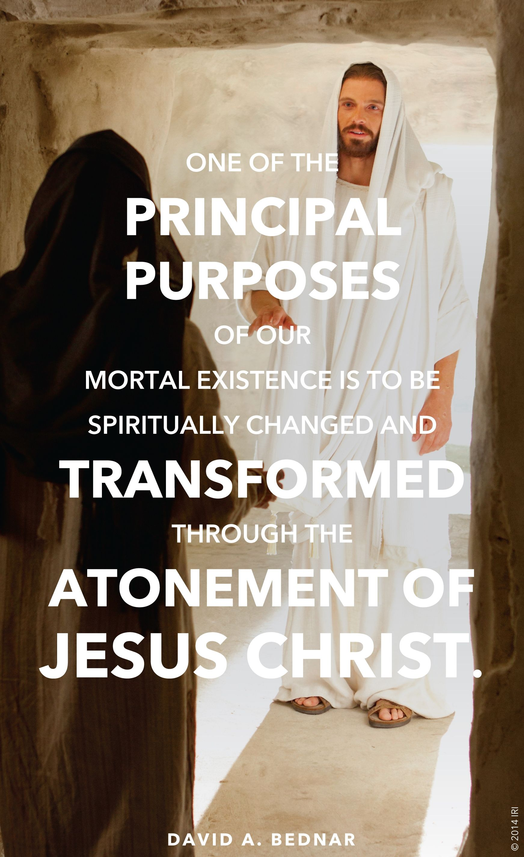 """An image of Christ and Mary at the tomb, combined with a quote by Elder David A. Bednar: """"One of the … purposes of our mortal existence is to be spiritually changed … through the Atonement."""""""