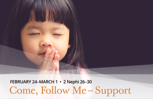 Come Follow Me, Feb 24-Mar 1