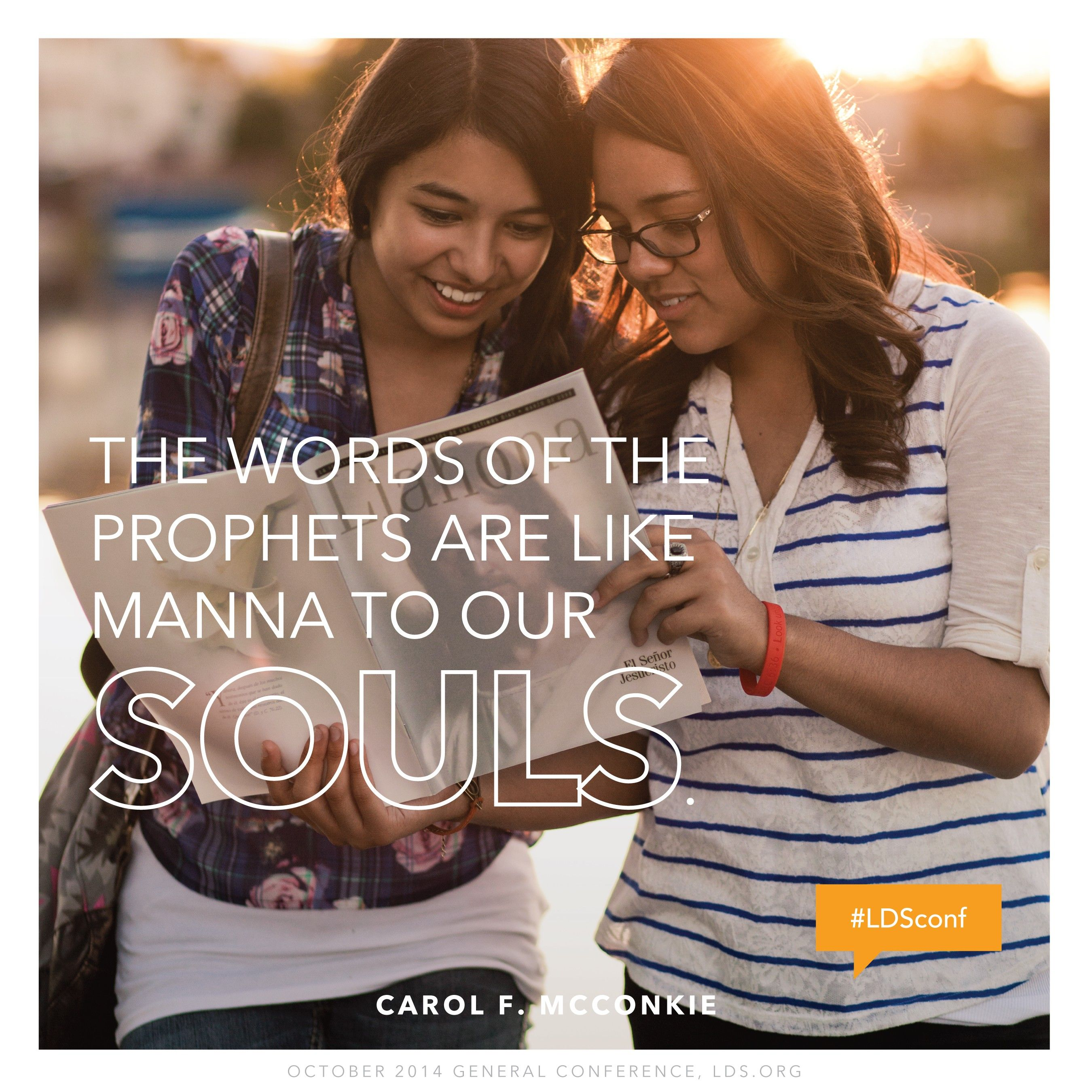 """""""The words of the prophets are like manna to our souls.""""—Sister Carol F. McConkie, """"Live according to the Words of the Prophets"""""""