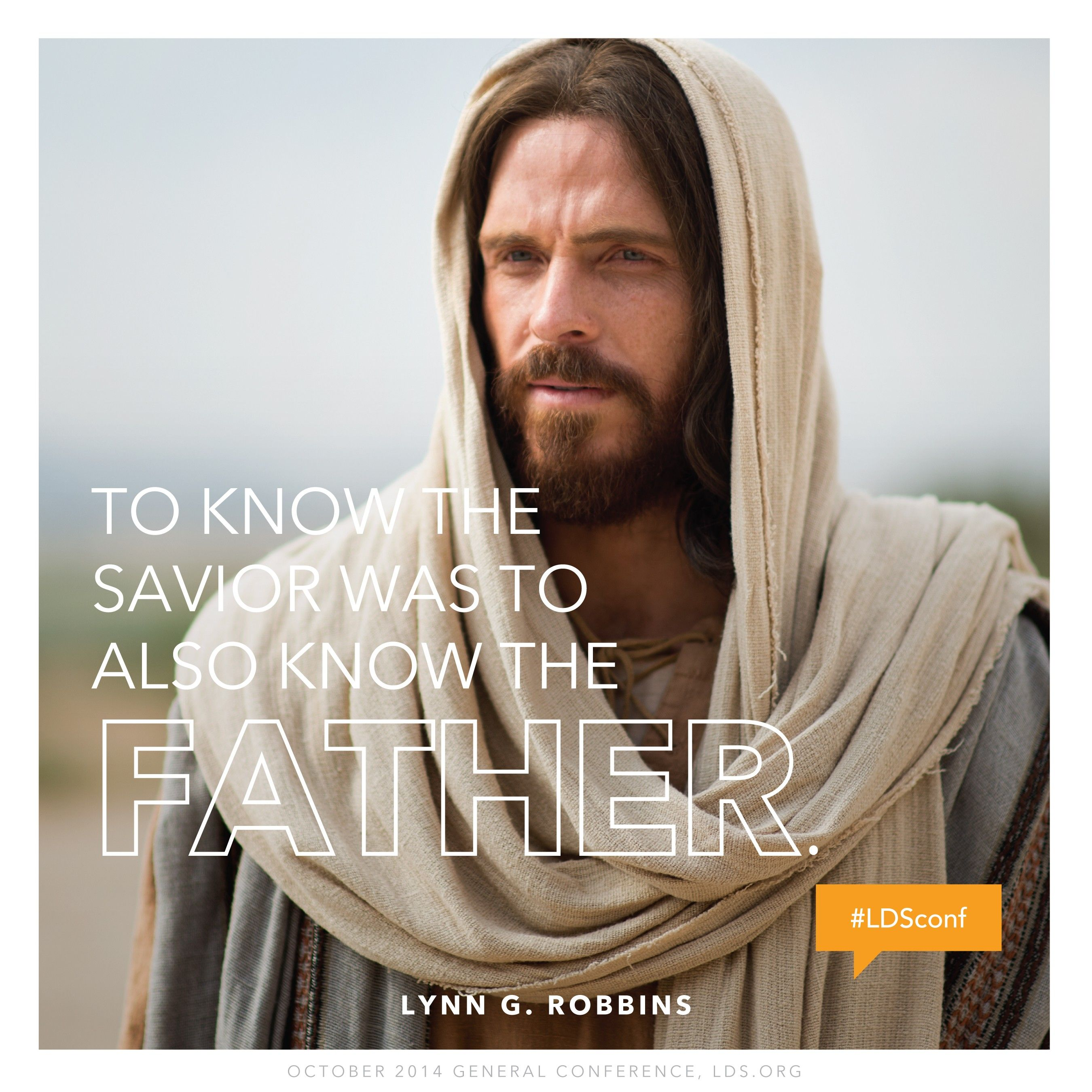 """""""To know the Savior was to also know the Father.""""—Elder Lynn G. Robbins, """"Which Way Do You Face?"""""""