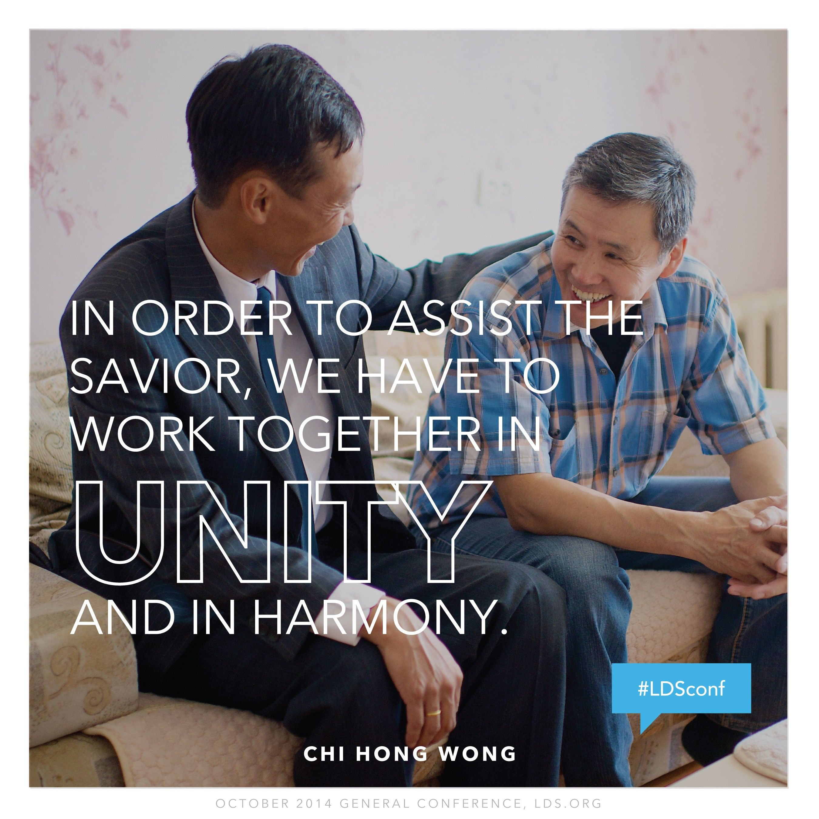 """""""In order to assist the Savior, we have to work together in unity and in harmony.""""—Elder Chi Hong (Sam) Wong, """"Rescue in Unity"""""""
