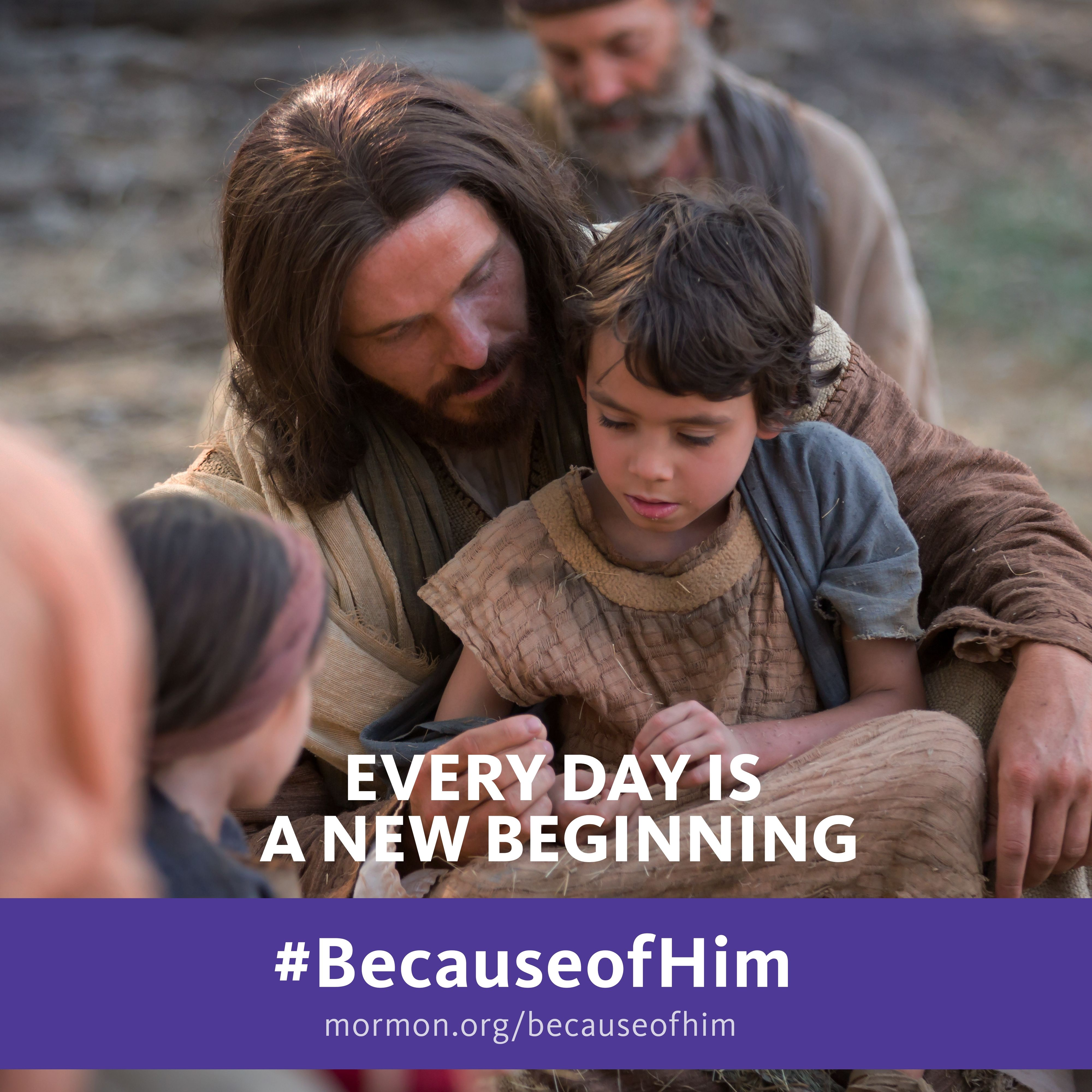 Every day is a new beginning. #BecauseofHim, mormon.org/becauseofhim