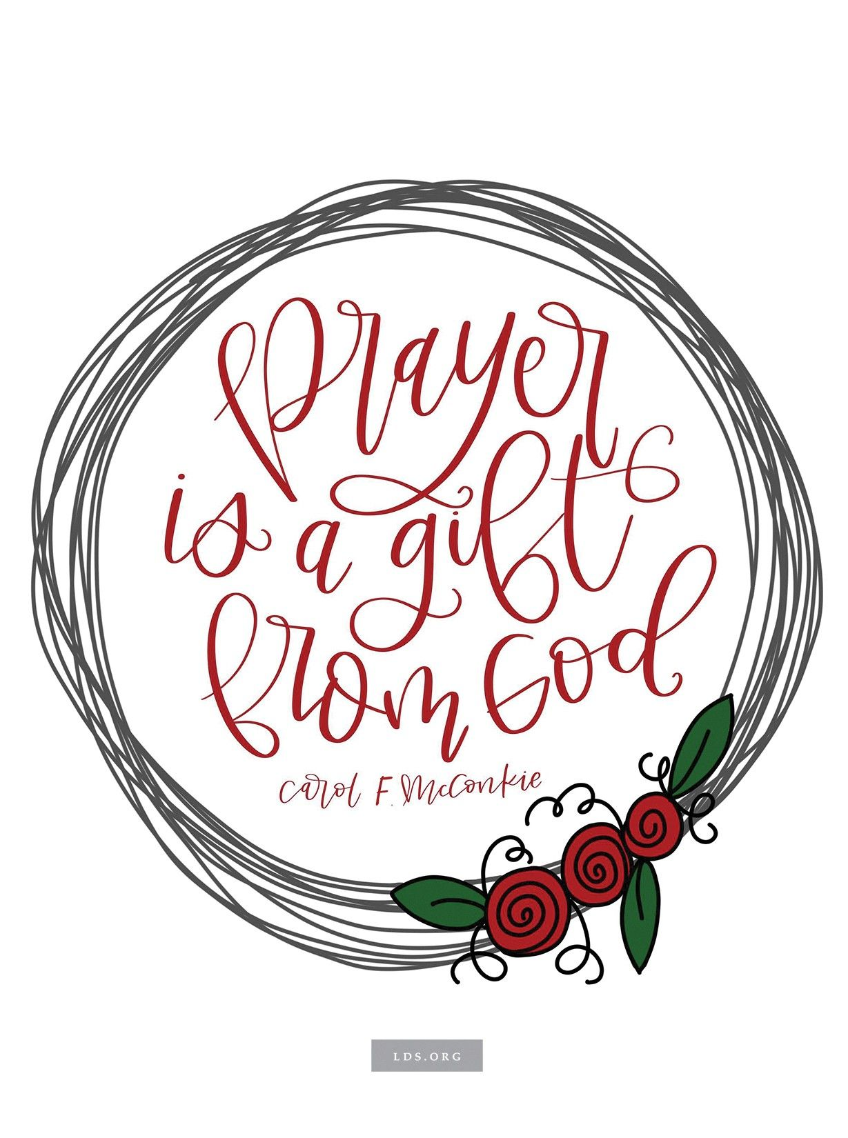 """""""Prayer is a gift from God.""""—Sister Carol F. McConkie, """"The Soul's Sincere Desire."""" Created by Emily Stanton."""