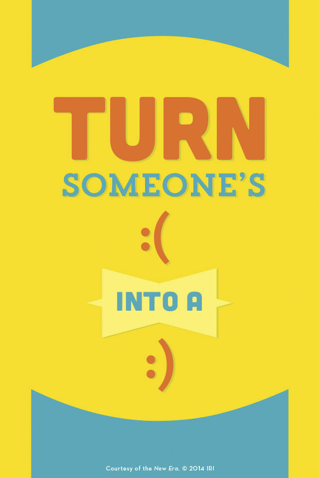 """""""Turn someone's frown into a smile."""" Courtesy of the New Era, July 2014, """"Outsmart Your Smartphone and Other Devices."""""""