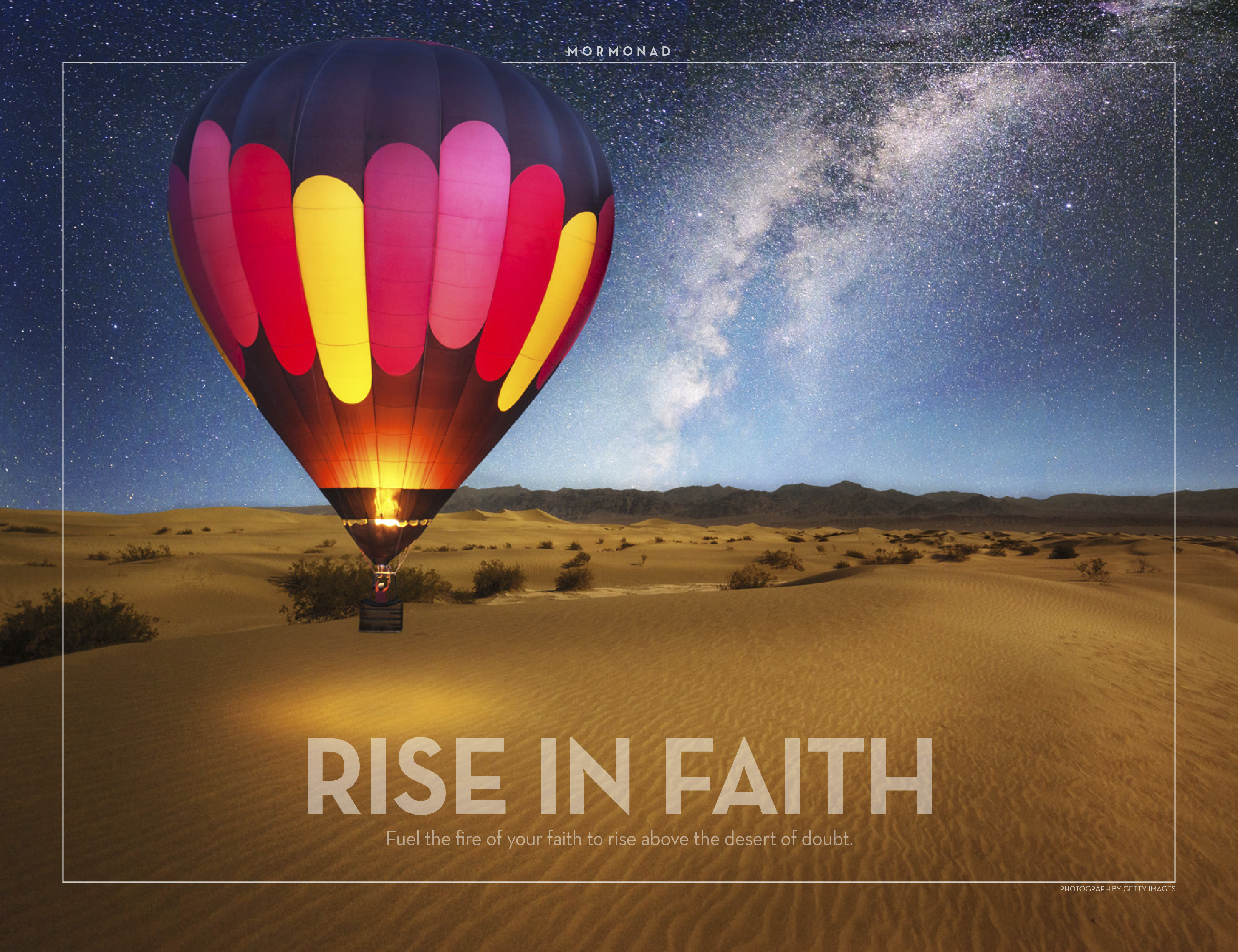 Fuel the fire of your faith to rise above the desert of doubt. © undefined ipCode 1.