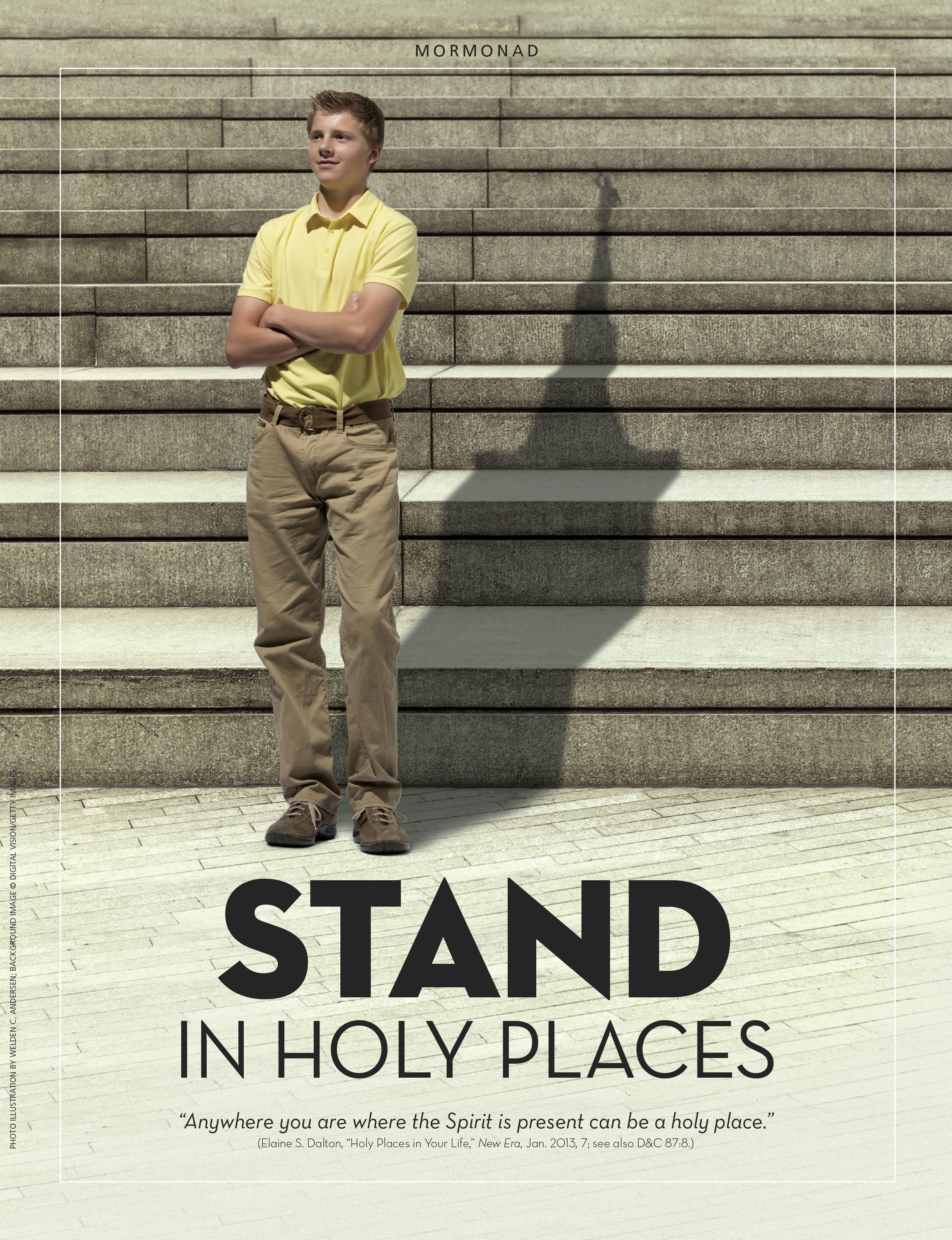 """Stand in Holy Places. """"Anywhere you are where the Spirit is present can be a holy place."""" (Elaine S. Dalton, """"Holy Places in Your Life,"""" New Era, Jan. 2013, 7; see also D&C 87:8.) Jan. 2013 © undefined ipCode 1."""