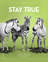 "An image of three zebras, two of which have lost their stripes, combined with the words ""Stay True."""