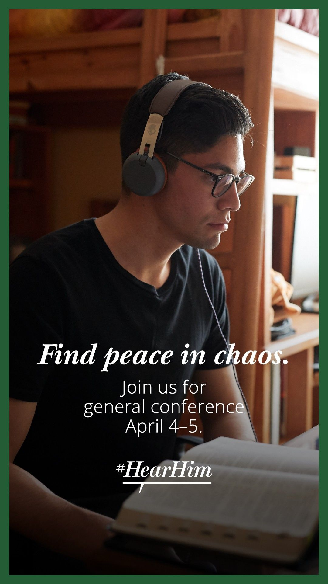 Find Peace in Chaos. Join us for general conference April 4–5. #HearHim