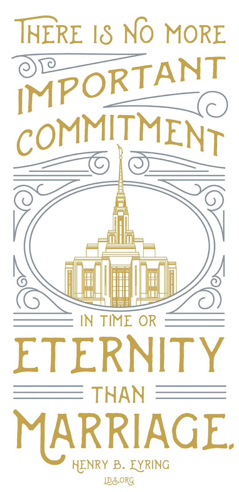 """""""There is no more important commitment in time or eternity than marriage."""" —President Henry B. Eyring, """"Eternal Families"""""""