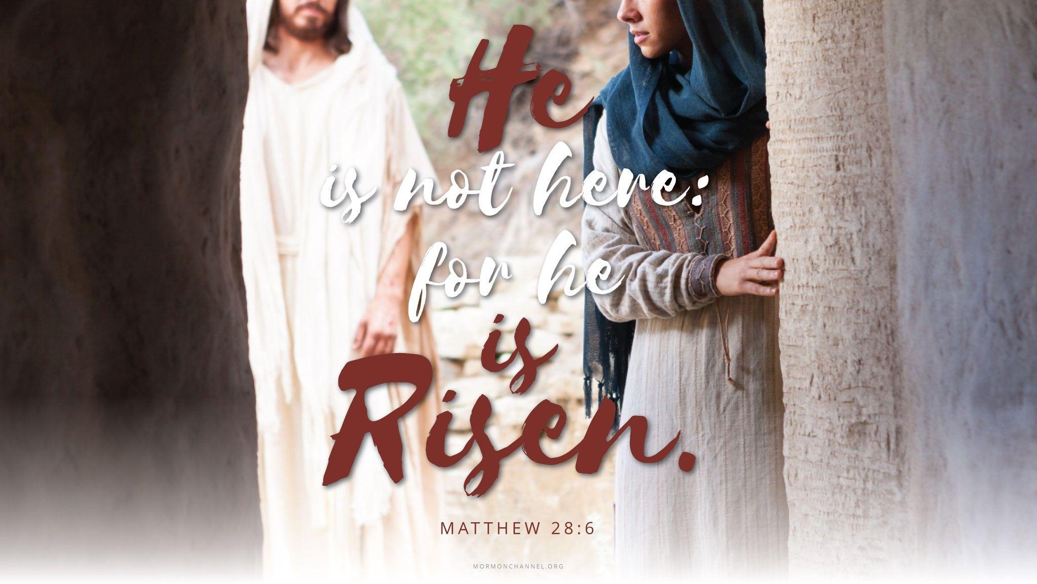 """""""He is not here: for he is risen.""""—Matthew 28:6"""
