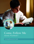 Come, Follow Me: Learning Resources for Youth (Aaronic Priesthood curriculum)