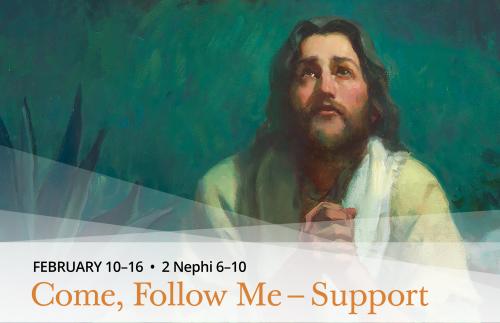 Come Follow Me - Feb 10-16
