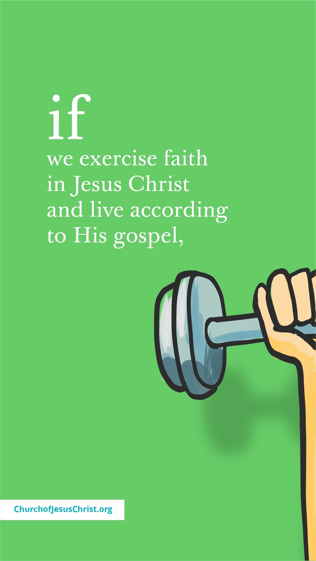If we exercise faith in Jesus Christ and live according to His gospel,...