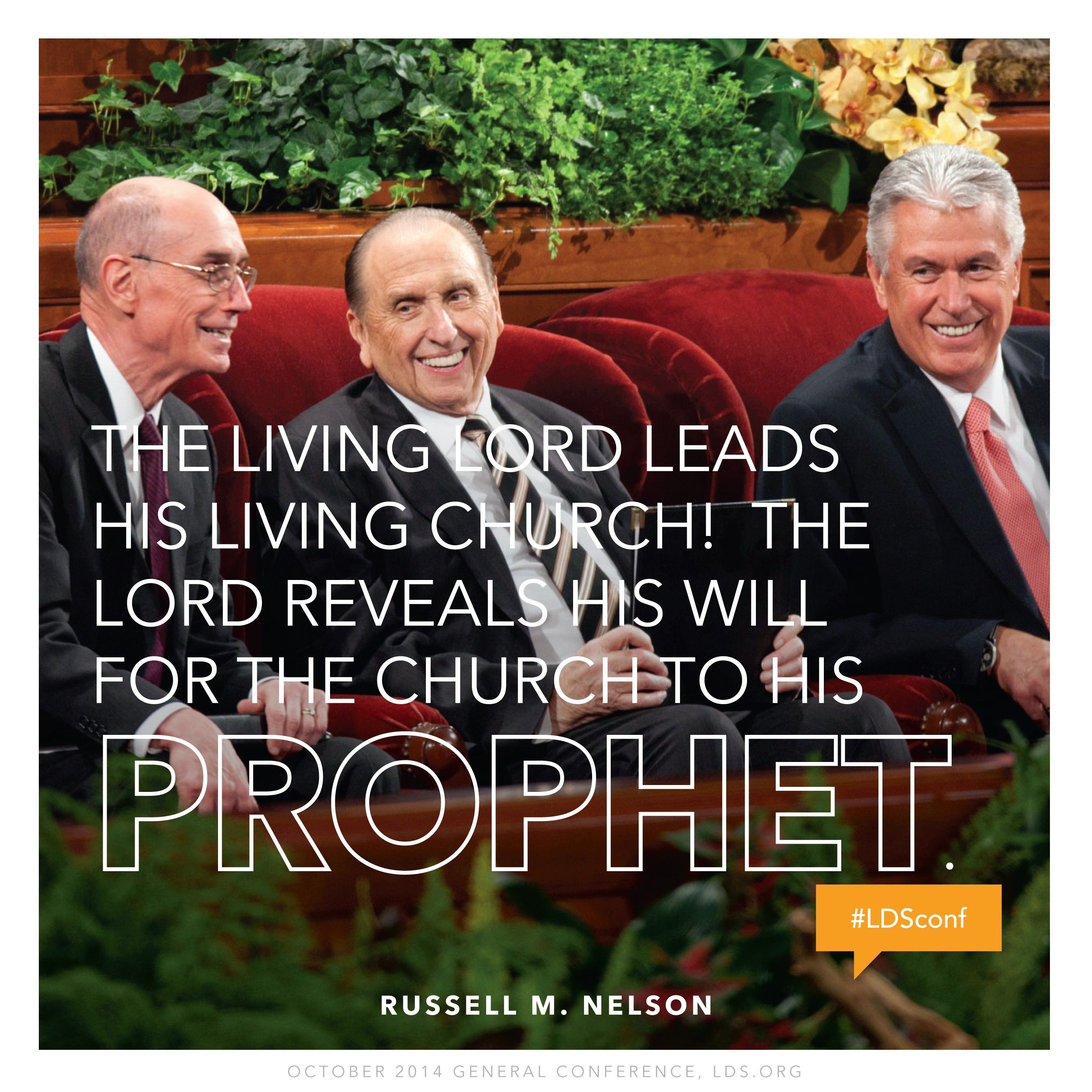 """""""The living Lord leads His living Church! The Lord reveals His will for the Church to His prophet.""""—President Russell M. Nelson, """"Sustaining the Prophets"""""""