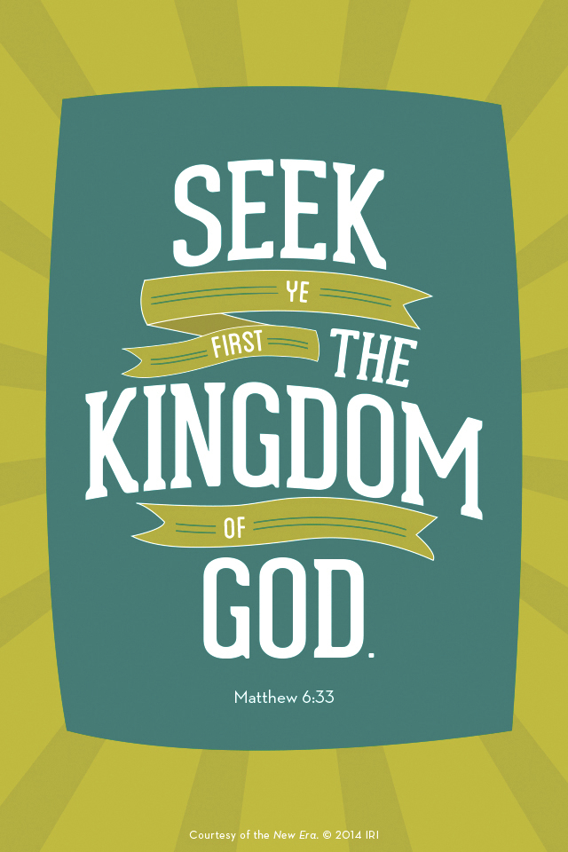 """""""Seek ye first the kingdom of God.""""—Matthew 6:33. Courtesy of the New Era, July 2014, """"Outsmart Your Smartphone and Other Devices."""""""