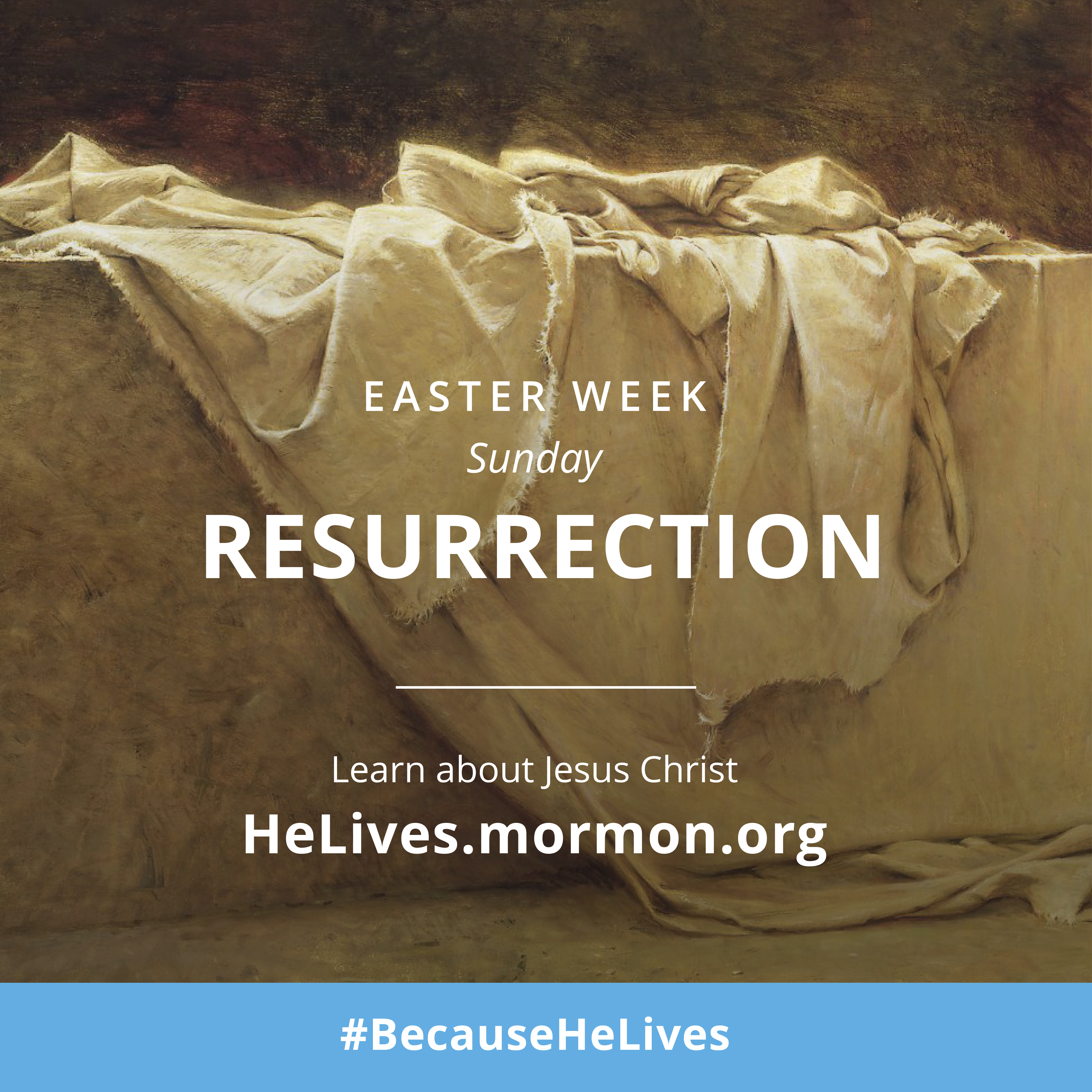 Easter week, Sunday: Resurrection. Learn about Jesus Christ. #BecauseHeLives, HeLives.mormon.org