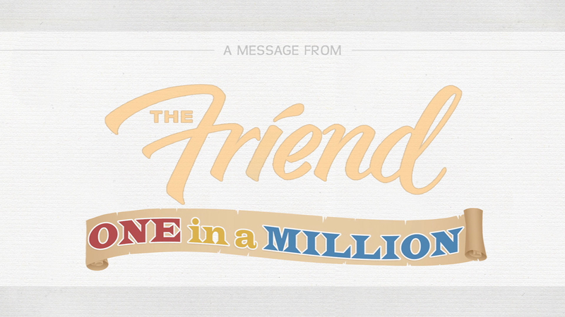 """Video slate reads """"The Friend, One In A Million"""""""