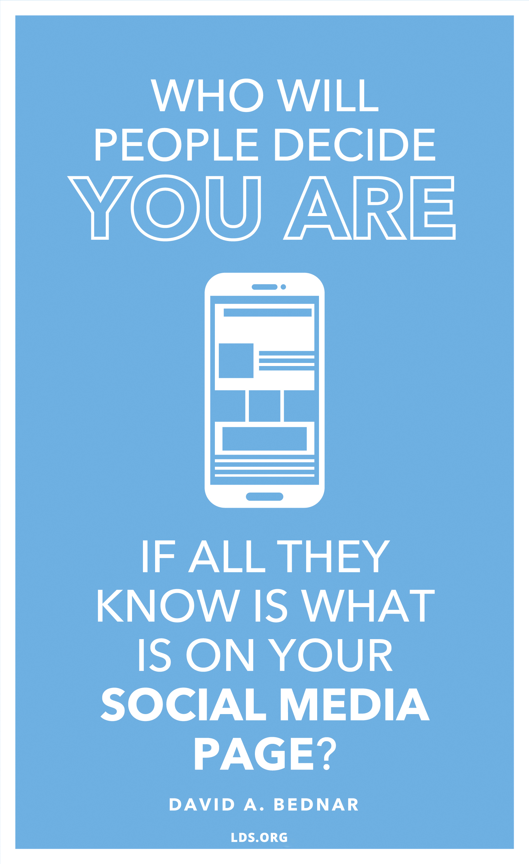 "A white smartphone icon combined with the quote, ""Who will people decide you are if all they know is what is on your social media?"""