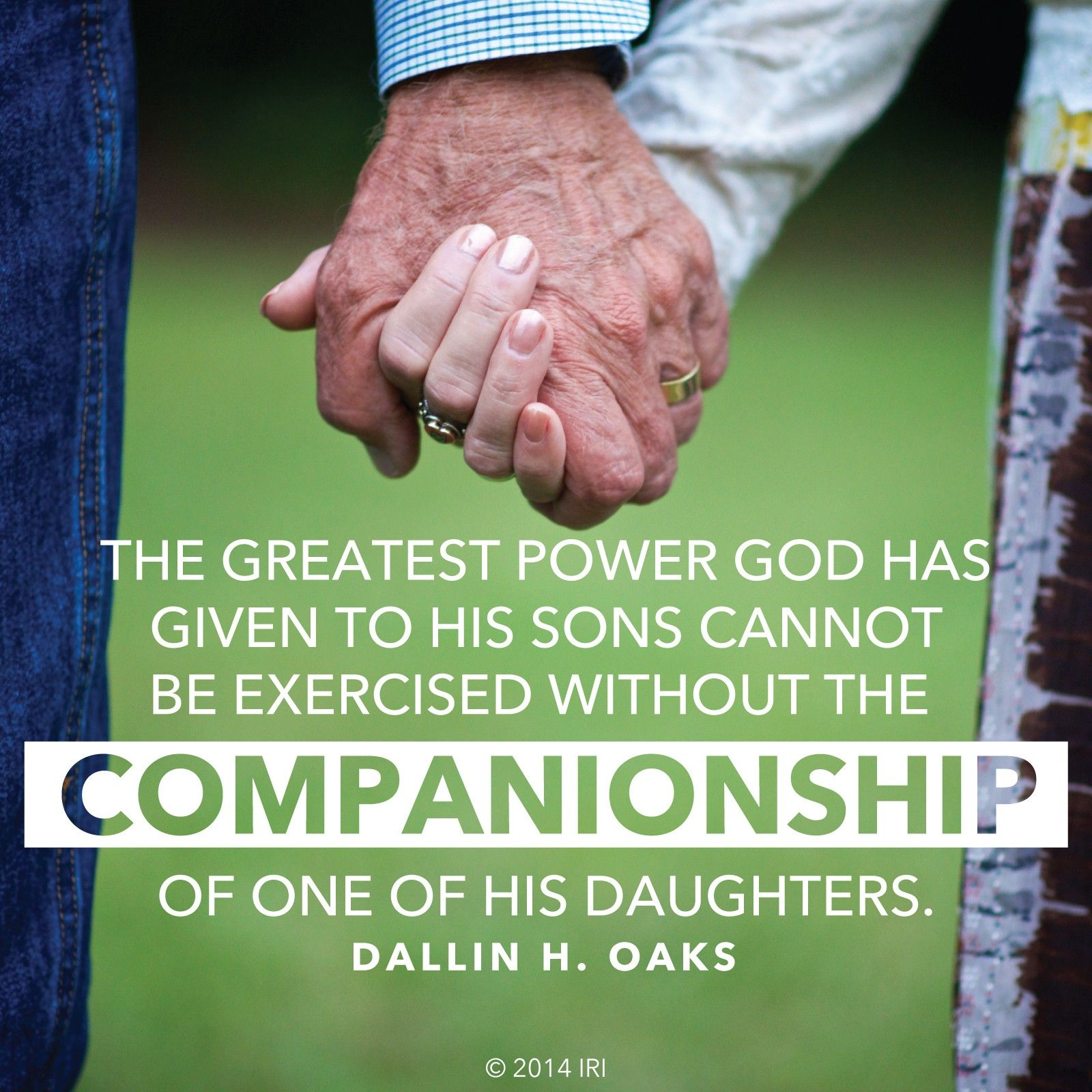 """""""The greatest power God has given to His sons cannot be exercised without the companionship of one of His daughters.""""—Elder Dallin H. Oaks, """"The Keys and Authority of the Priesthood"""""""