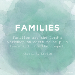"""A blue watercolor wash combined with a quote by Sister Cheryl A. Esplin: """"Families are the Lord's workshop."""""""
