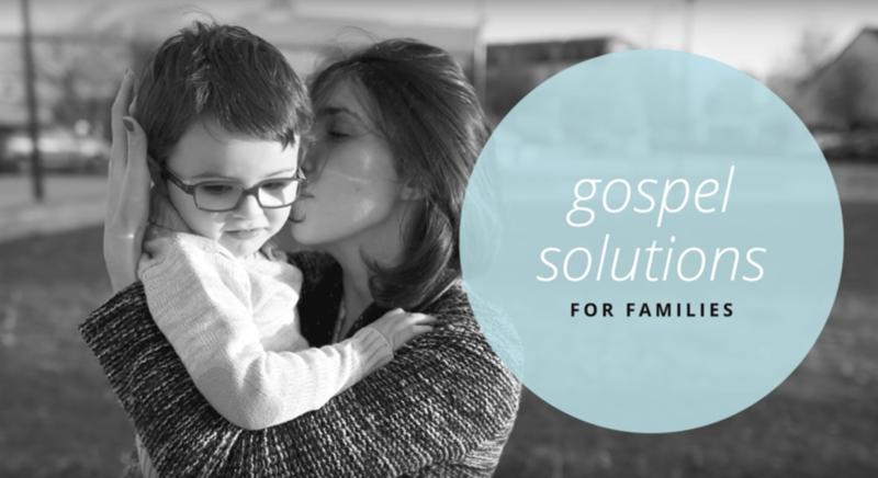 Gospel Solutions for Families