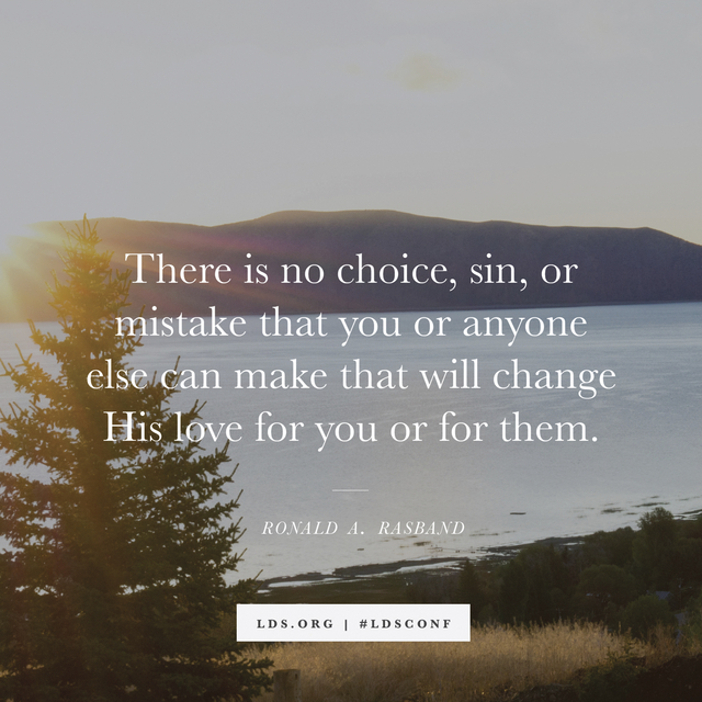 """A photograph of sunlight shining on a lake, with a quote from Elder Ronald A. Rasband: """"There is no choice … that will change His love for you."""""""