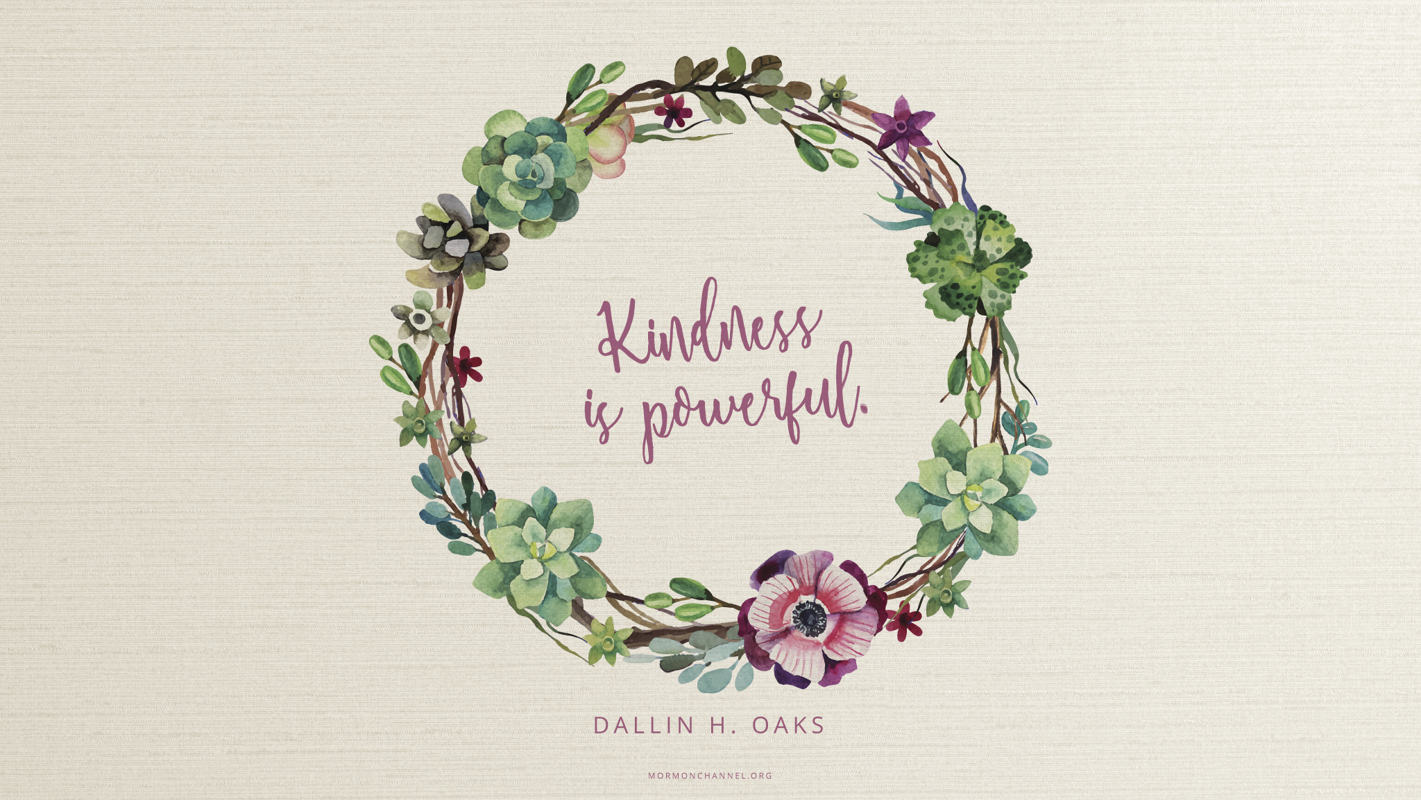 """""""Kindness is powerful.""""—Elder Dallin H. Oaks, """"Loving Others and Living with Differences"""""""