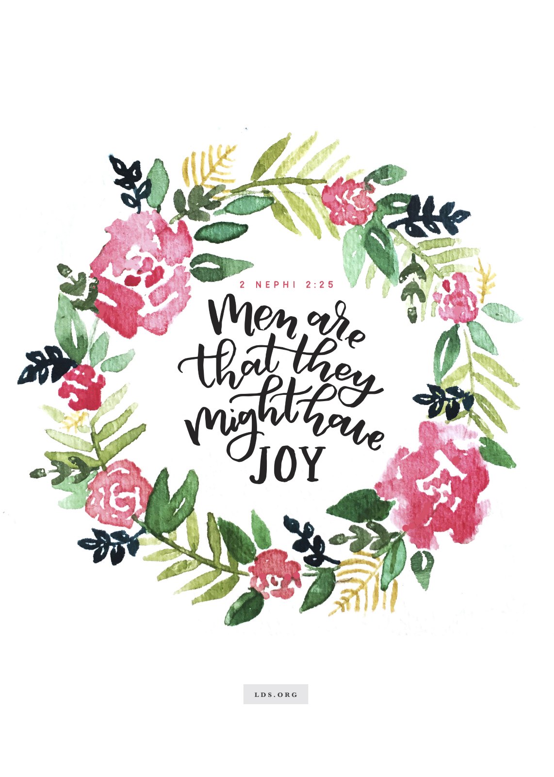 """""Men are that they might have joy.""—3 Nephi 2:25  Created by Jenae Nelson."""