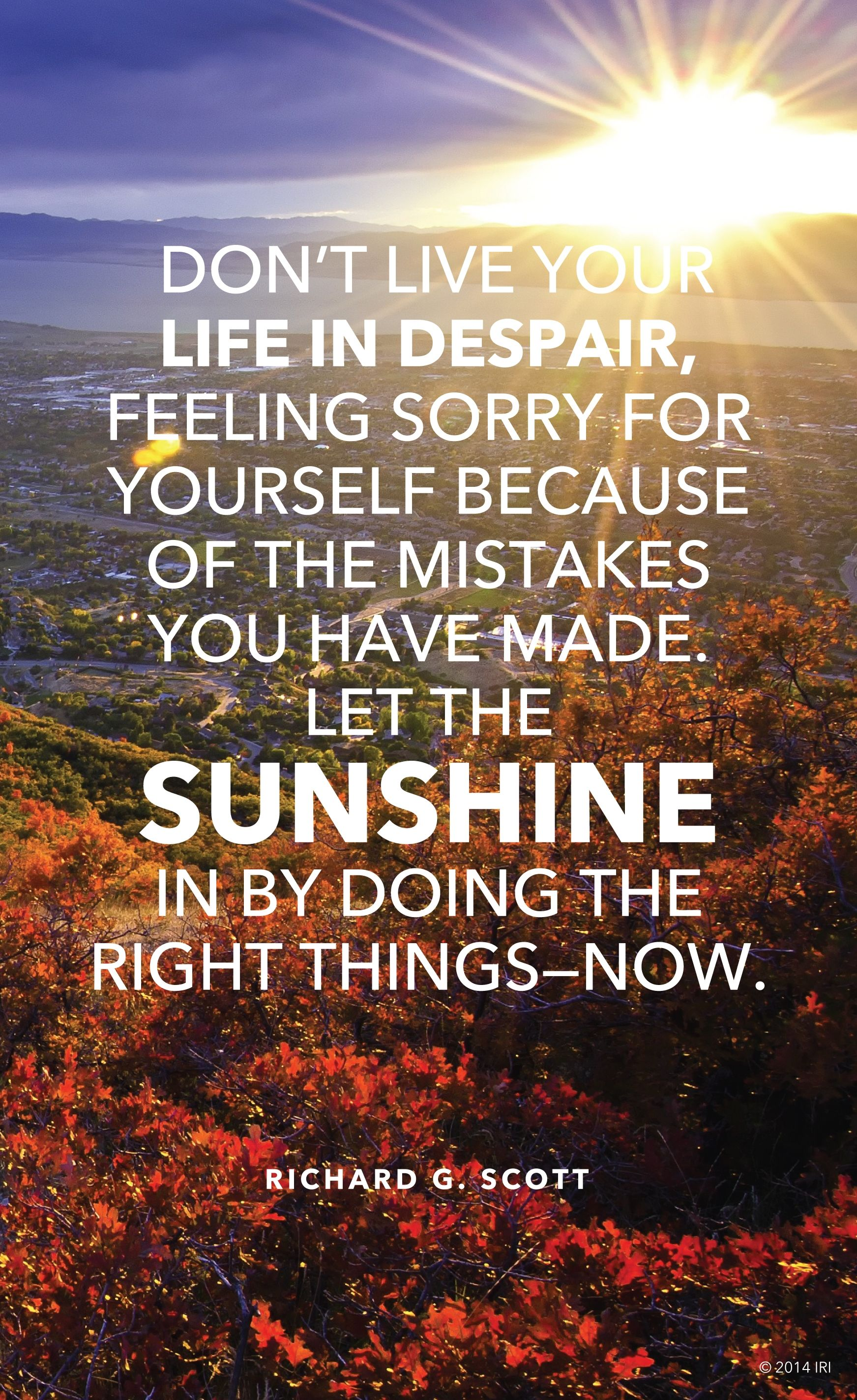 """An image of the sun setting combined with a quote by Elder Richard G. Scott: """"Don't live your life in despair … because of the mistakes you have made."""""""