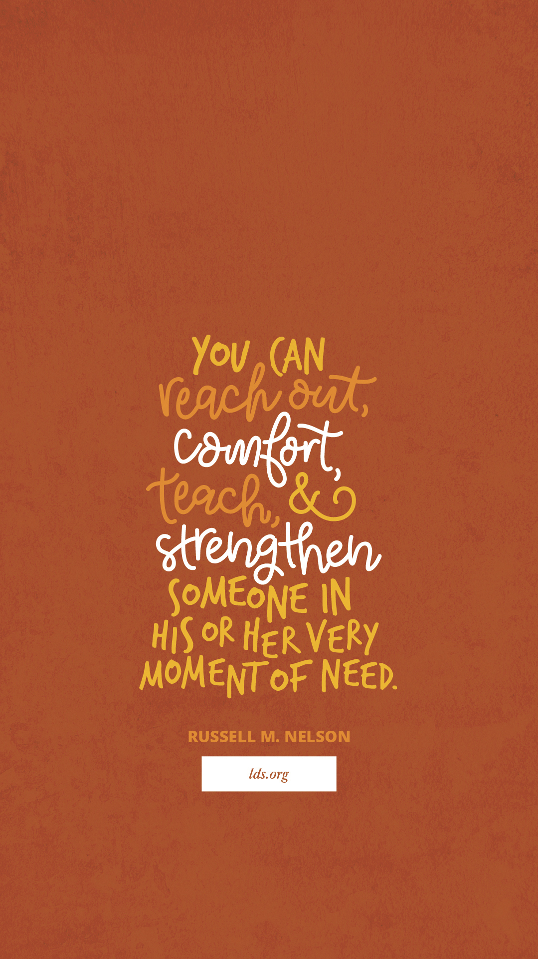 """""""You can reach out, comfort, teach, and strengthen someone in his or her very moment of need.""""—Russell M. Nelson, """"Sisters' Participation in the Gathering of Israel"""""""