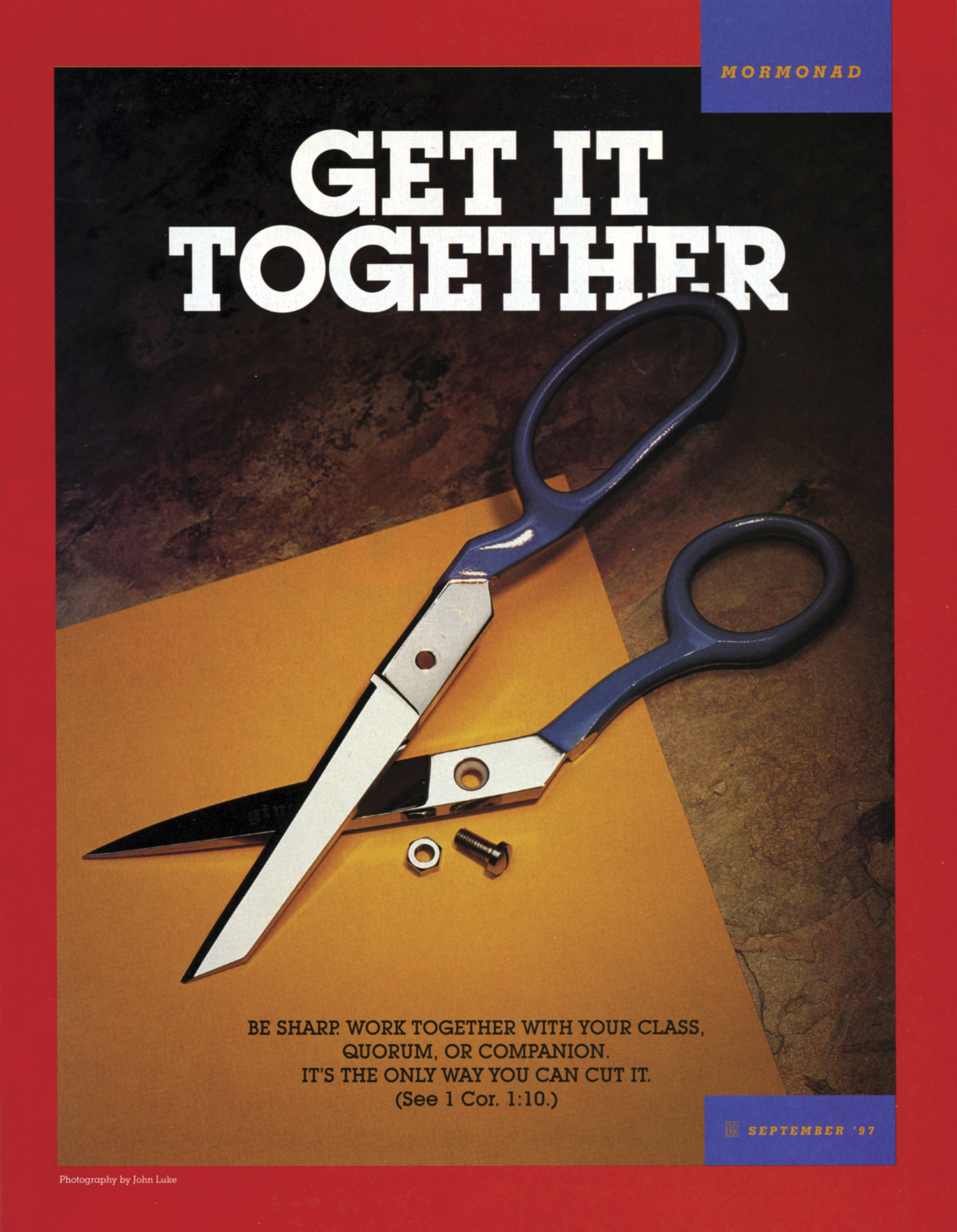 Get It Together. Be sharp. Work together with your class, quorum, or companion. It's the only way you can cut it. (See 1 Cor. 1:10.) Sept. 1997 © undefined ipCode 1.