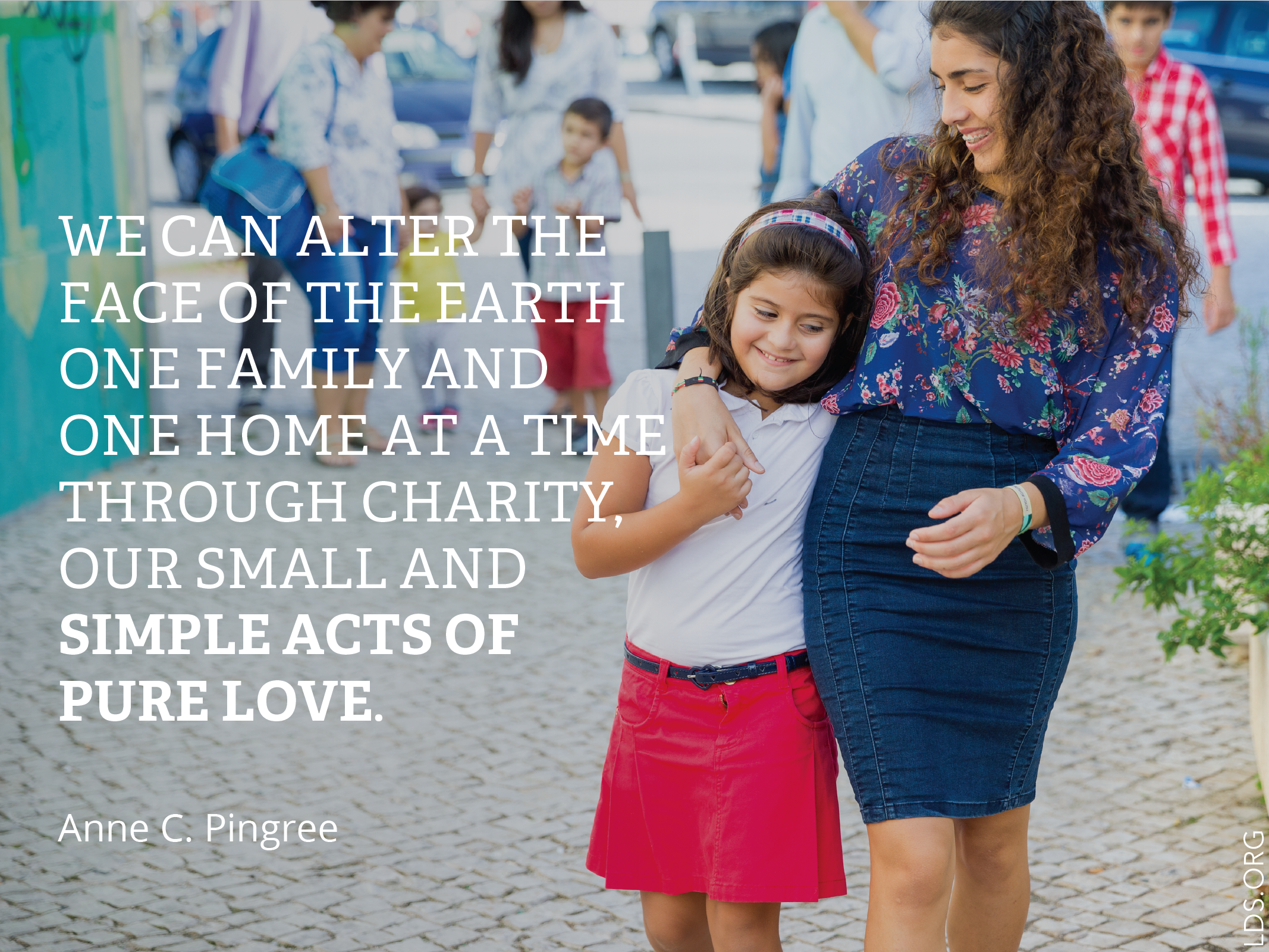 """Meme with a quote by Anne C. Pingree reading """"We can alter the face of the Earth one family and one home at a time through charity, our small and simple acts of pure love.""""  English language.  © See Individual Images ipCode 1."""