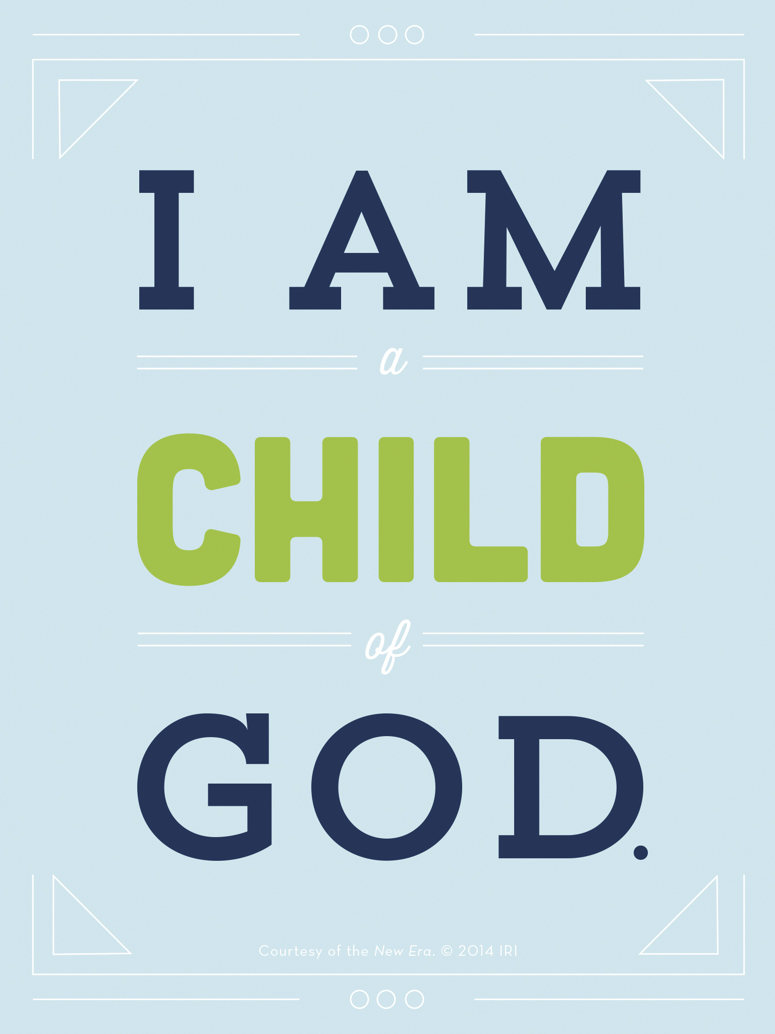 """""""I am a child of God.""""—Hymns, no. 301, """"I Am a Child of God."""" Courtesy of the New Era, July 2014, """"Outsmart Your Smartphone and Other Devices."""""""