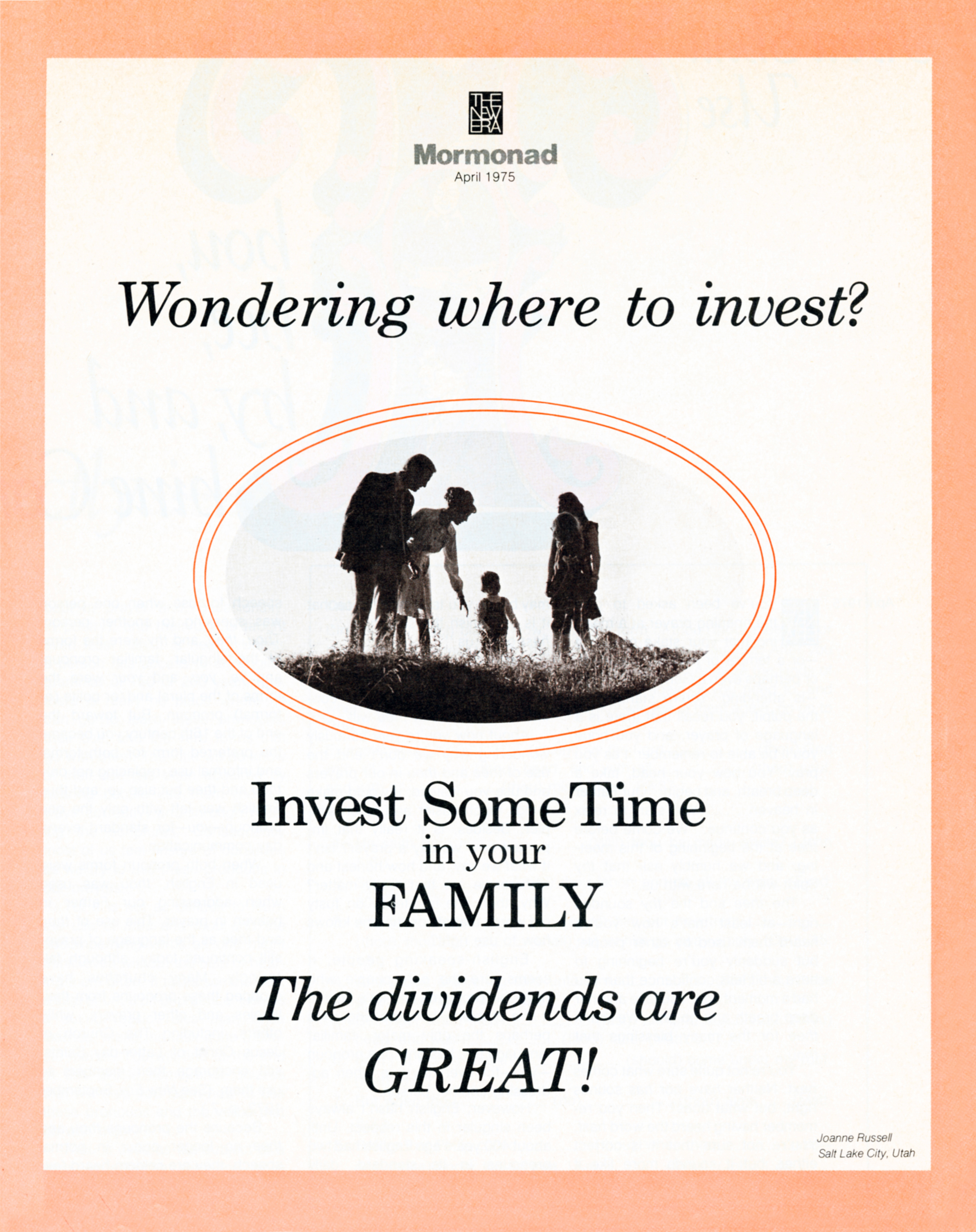 Wondering Where to Invest? Invest some time in your family. The dividends are great! Apr. 1975 © undefined ipCode 1.