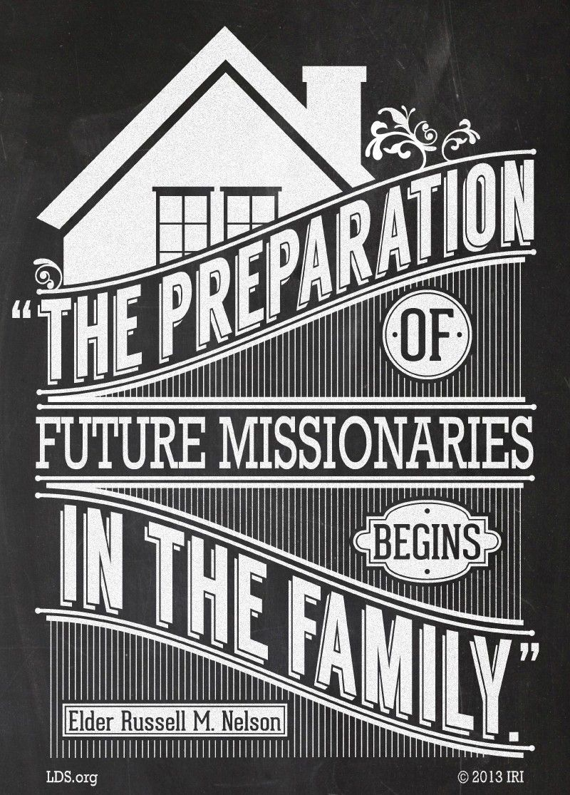 """""""The preparation of future missionaries begins in the family.""""—President Russell M. Nelson, """"Preparing Future Missionaries"""""""