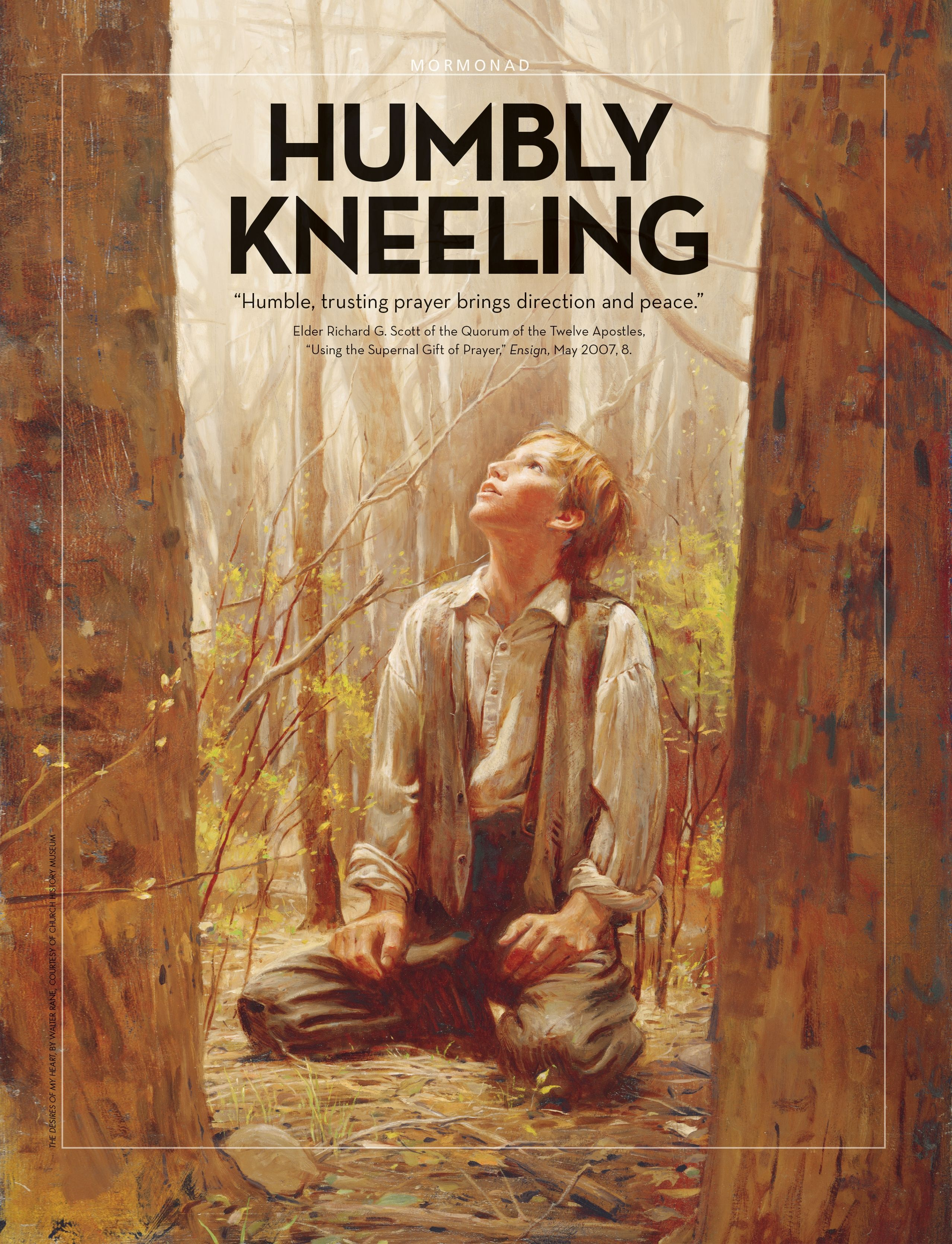"""Humbly Kneeling. """"Humble, trusting prayer brings direction and peace."""" Elder Richard G. Scott of the Quorum of the Twelve Apostles, """"Using the Supernal Gift of Prayer,"""" Ensign, May 2007, 8. June 2012"""