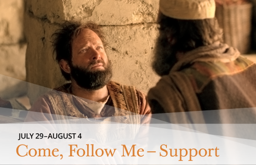 Come Follow Me - Support July 29-August 4