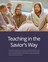 Teaching in the Savior's Way