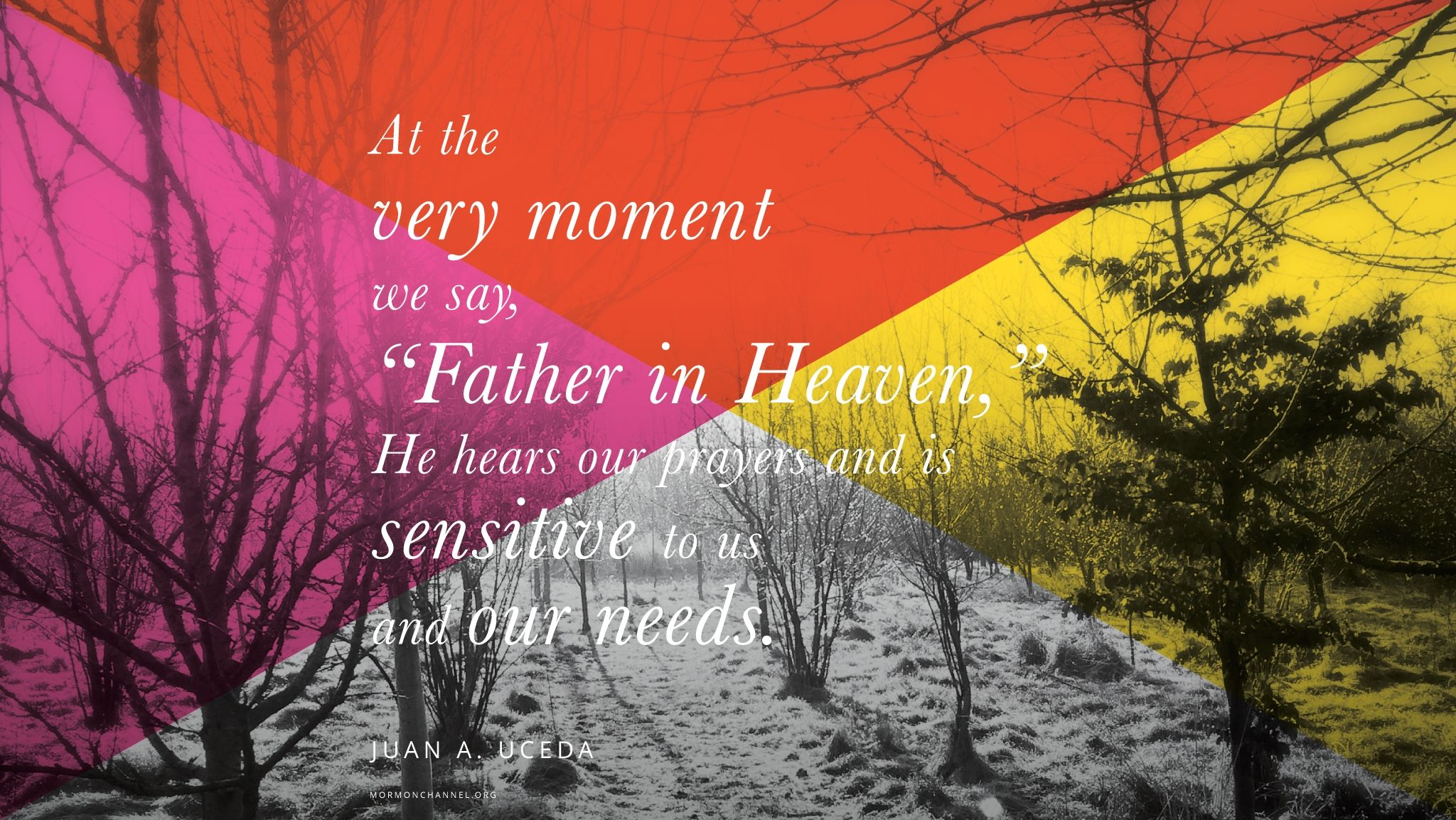 """""""At the very moment we say, 'Father in Heaven,' He hears our prayers and is sensitive to us and our needs.""""—Elder Juan A. Uceda, """"The Lord Jesus Christ Teaches Us to Pray"""" © undefined ipCode 1."""