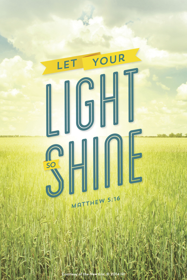 """""""Let your light so shine.""""—Matthew 5:16. Courtesy of the New Era, July 2014, """"Outsmart Your Smartphone and Other Devices."""" © undefined ipCode 1."""
