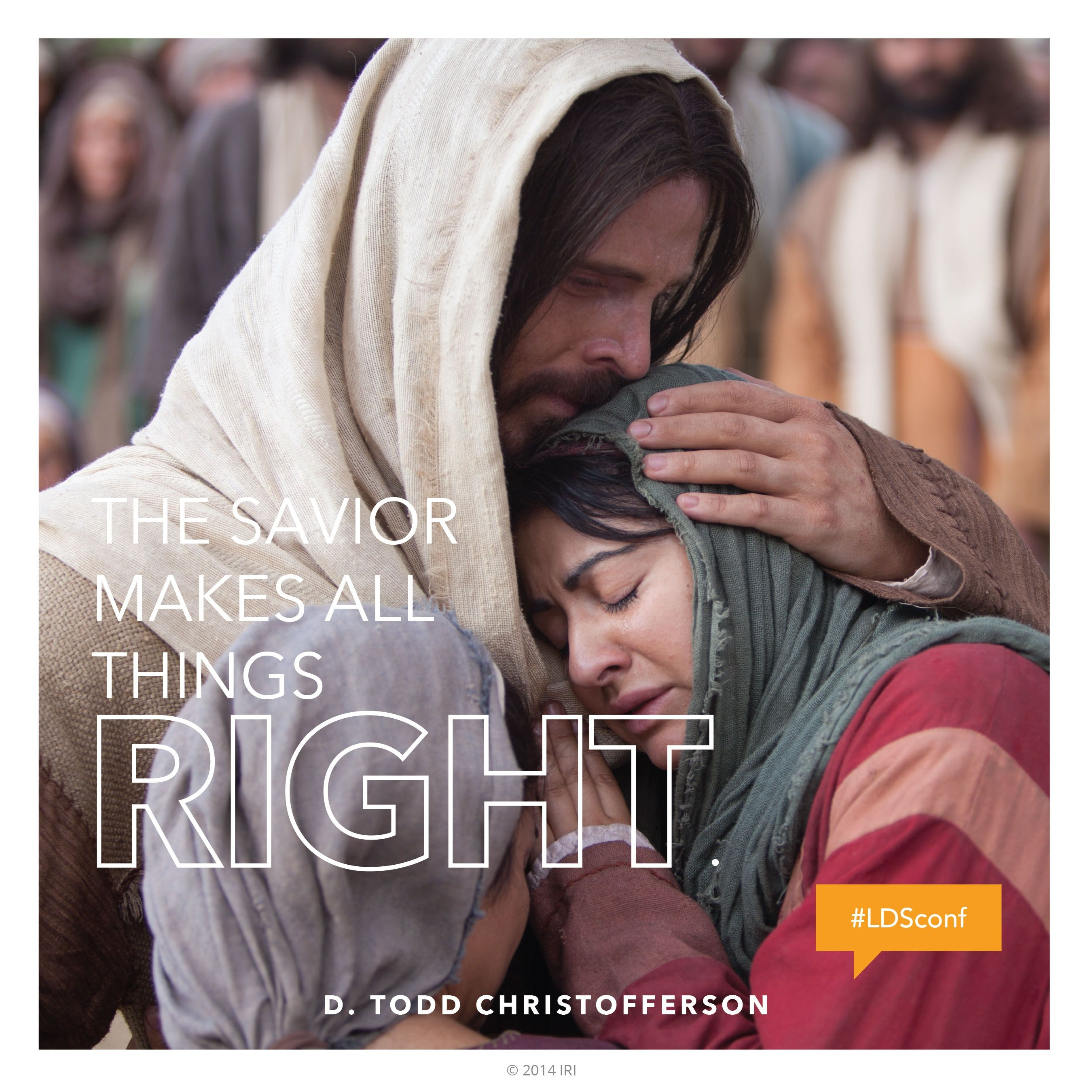 """""""The Savior makes all things right.""""—Elder D. Todd Christofferson, """"The Resurrection of Jesus Christ"""""""