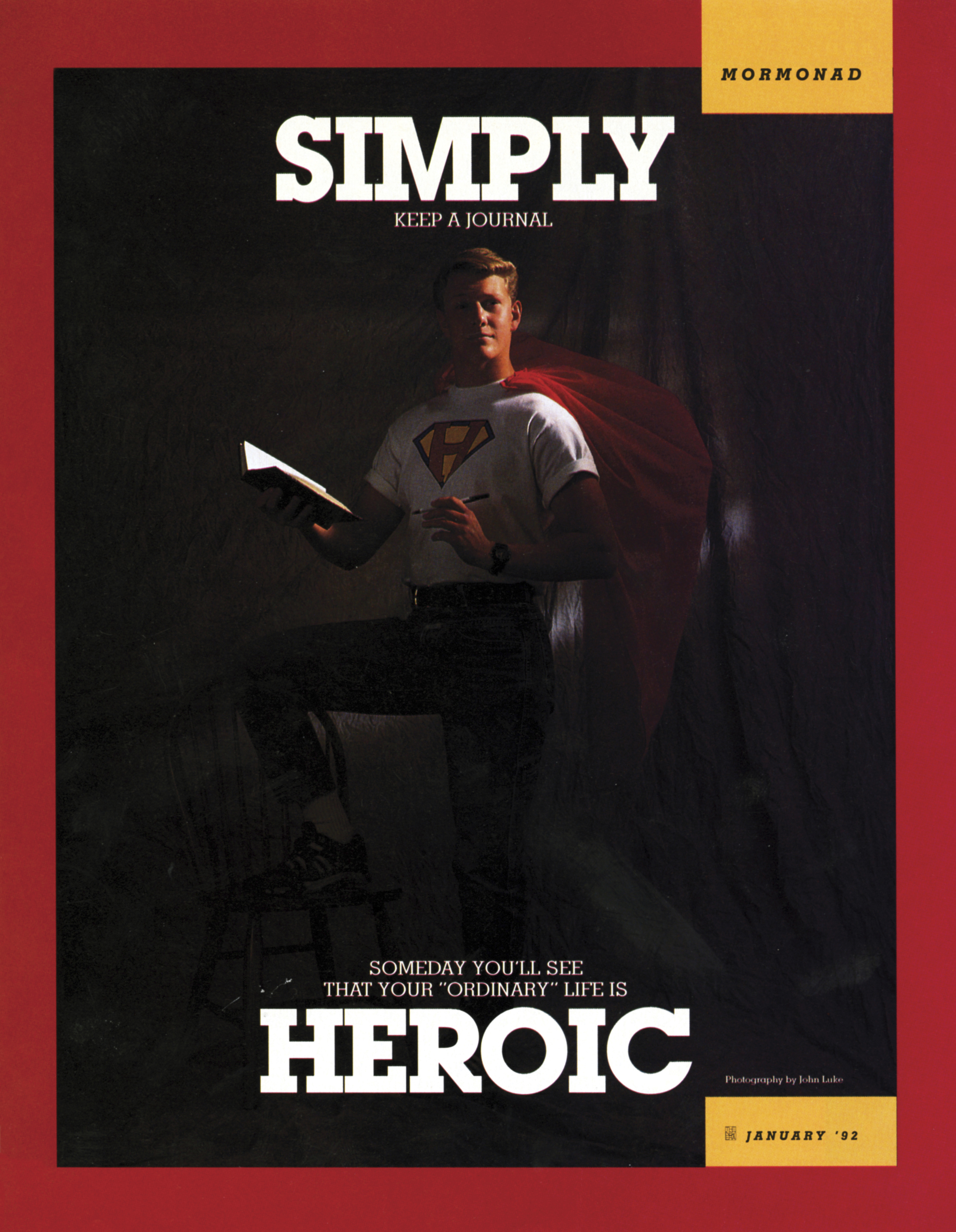 """Simply keep a journal. Someday You'll see that your """"ordinary"""" life is heroic. Jan. 1992 © undefined ipCode 1."""