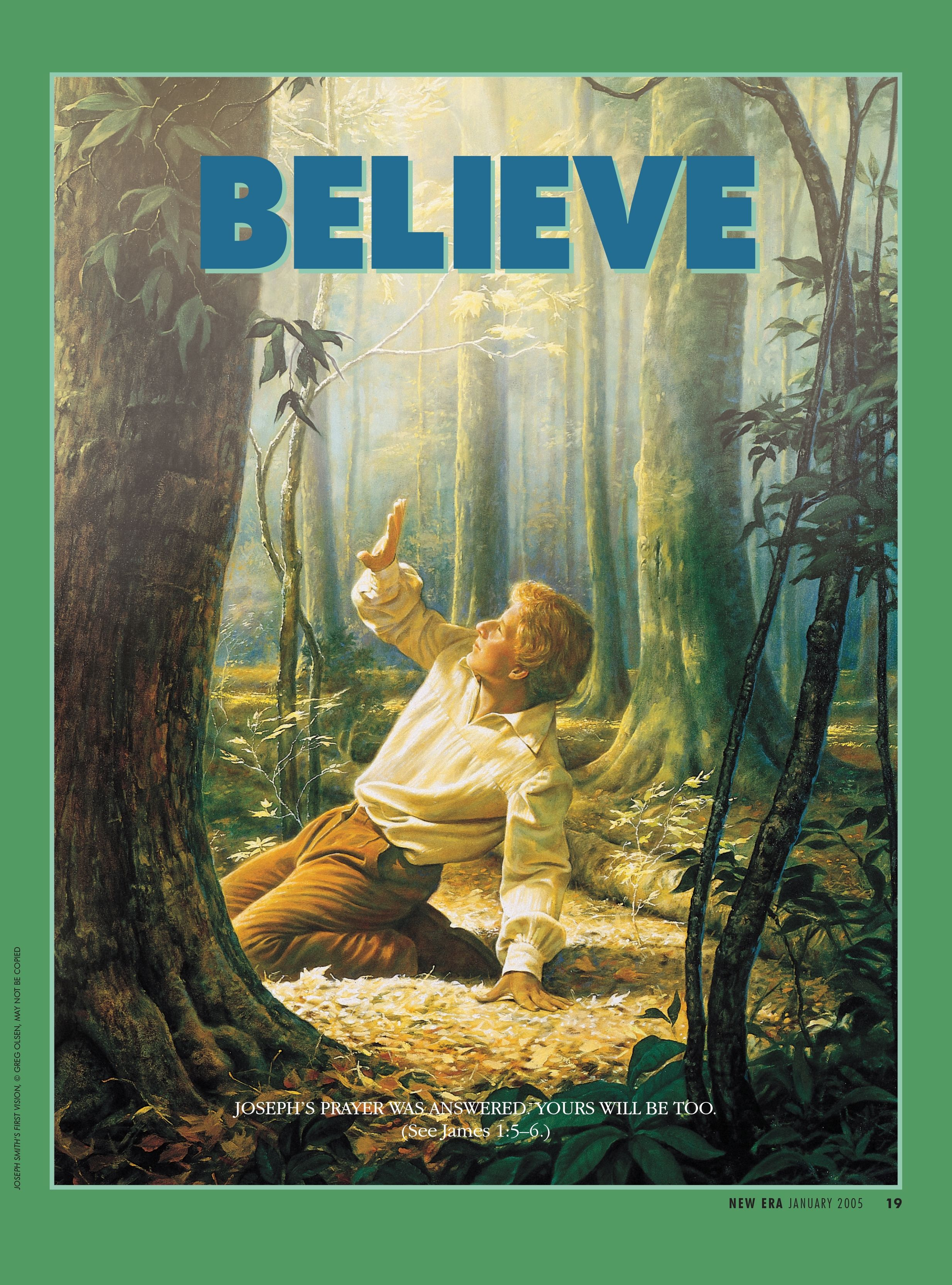 Believe. Joseph's prayer was answered. Yours will be too. (See James 1:5–6.) Jan. 2005