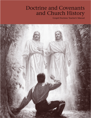 Doctrine and Covenants and Church History: Gospel Doctrine Teacher's Manual