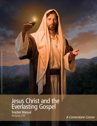 Jesus Christ and the Everlasting Gospel Teacher Manual