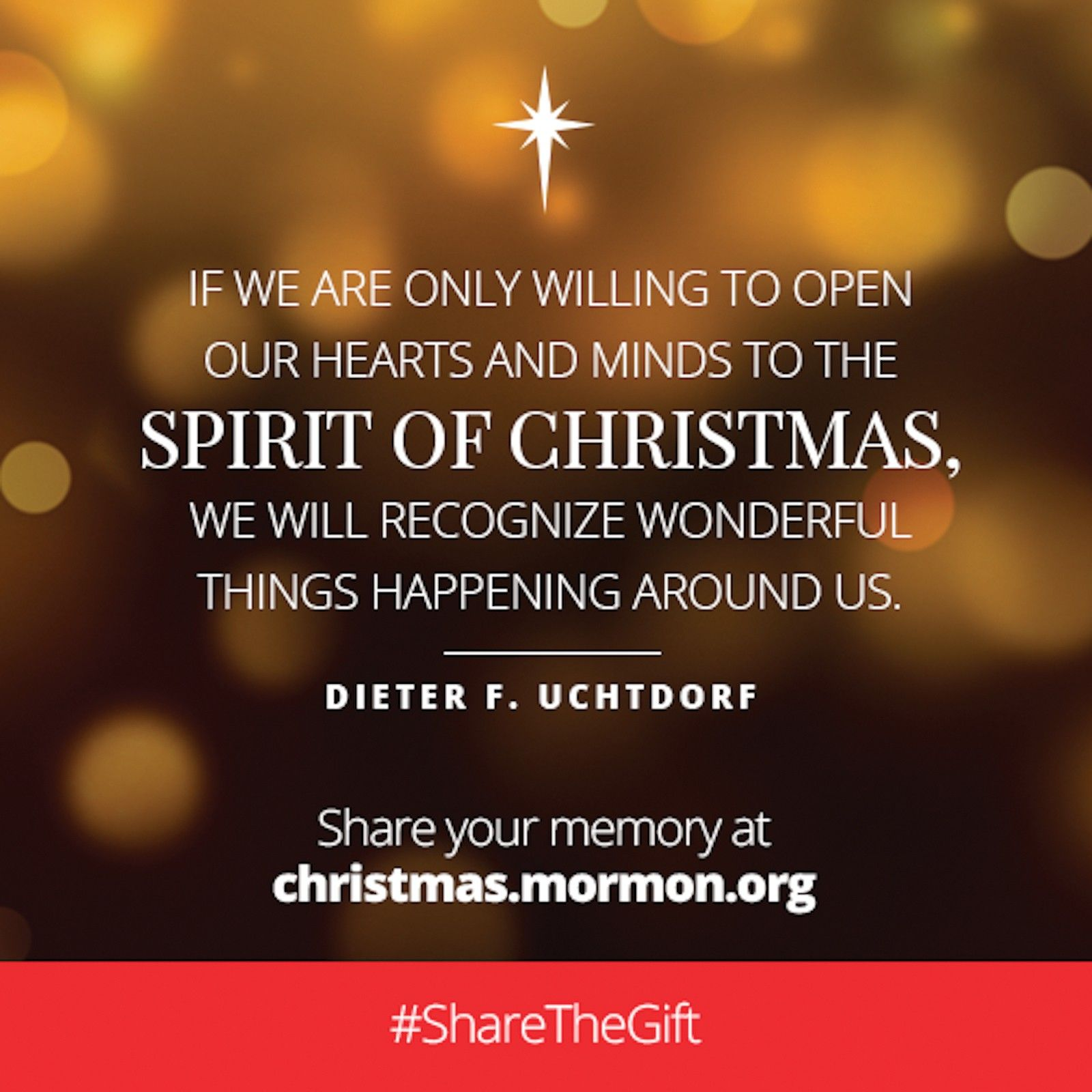 """""""If we are only willing to open our hearts and minds to the spirit of Christmas, we will recognize wonderful things happening around us.""""—President Dieter F. Uchtdorf, """"Of Curtains, Contentment, and Christmas"""""""